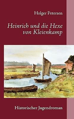 Heinrich Und Die Hexe Von Kleienkamp