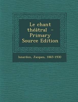 Le Chant Theatral