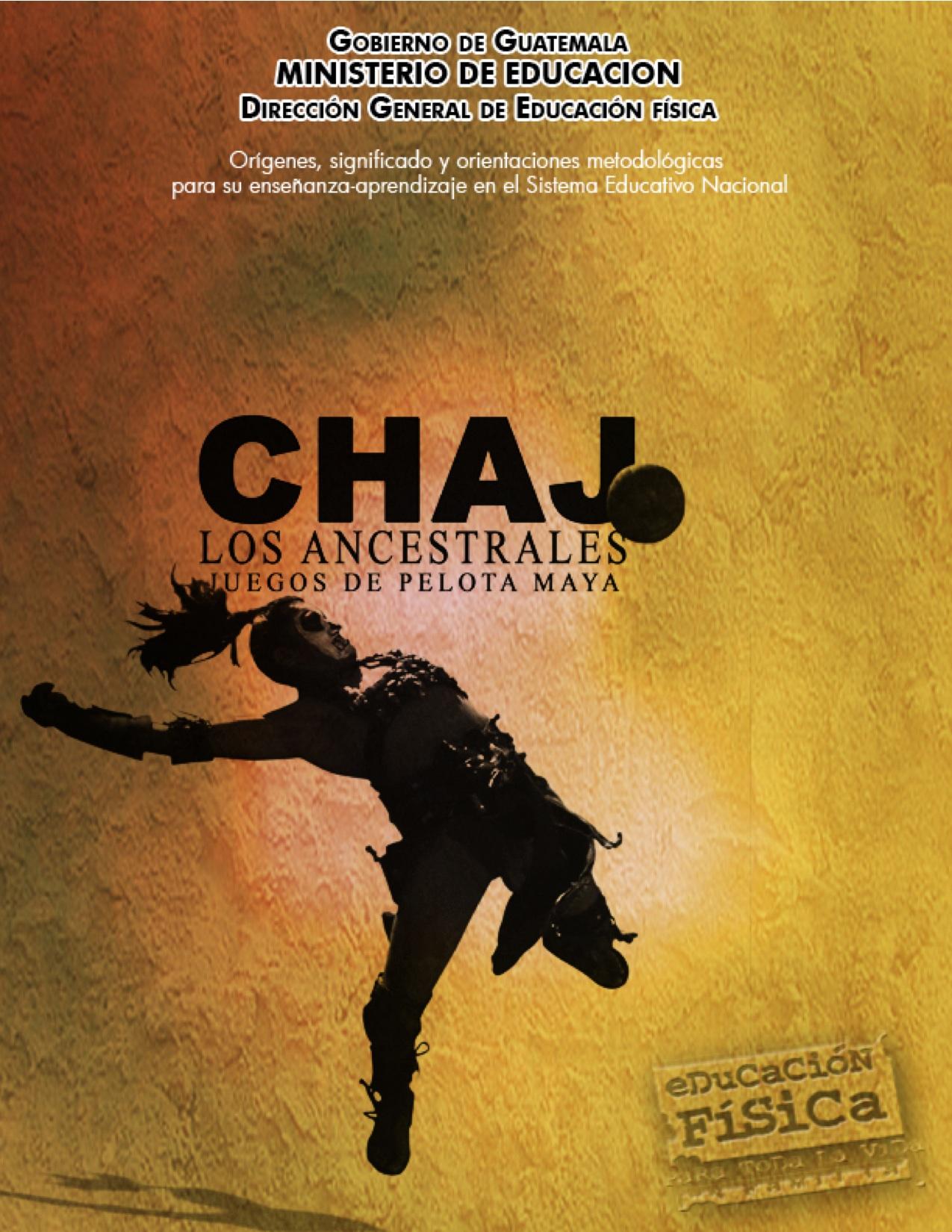 Chaj, los ancestrales juegos de pelota maya