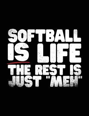 Softball Is Life the Rest Is Just Meh