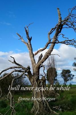 I Will Never Again Be Whole