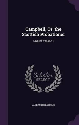 Campbell, Or, the Scottish Probationer