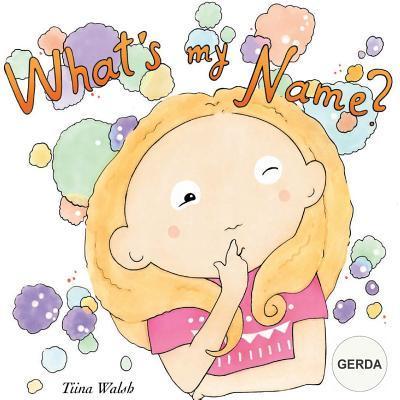 What's My Name? Gerda