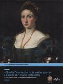 «Quella donna che ha la veste azzurra». La Bella di Tiziano restaurata