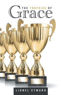 The Trophies of Grace