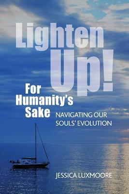 Lighten Up! For Humanity's Sake