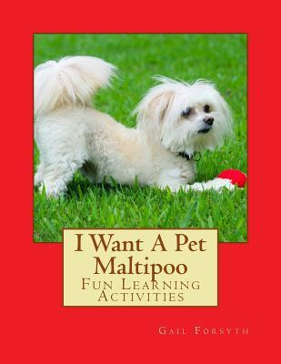 I Want a Pet Maltipoo