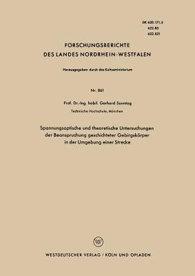 Spannungsoptische Und Theoretische Untersuchungen Der Beanspruchung Geschichteter Gebirgskörper in Der Umgebung Einer Strecke