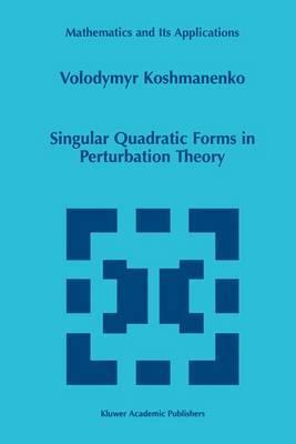 Singular Quadratic Forms in Perturbation Theory