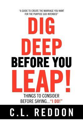 Dig Deep Before You Leap