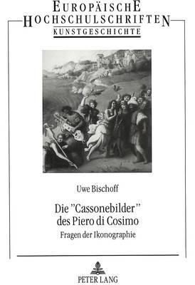Die «Cassonebilder» des Piero di Cosimo