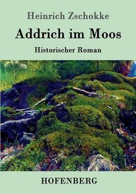 Addrich im Moos
