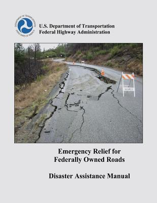 Emergency Relief for Federally Owned Roads Disaster Assistance Manual
