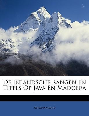 de Inlandsche Rangen En Titels Op Java En Madoera