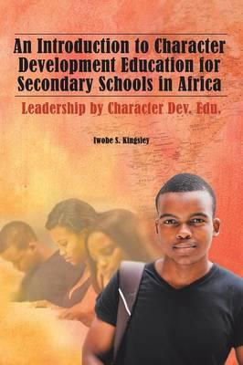 An Introduction to Character Development Education for Secondary Schools in Africa