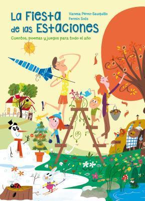 La fiesta de las estaciones/ The Feast of the Seasons