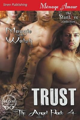 Trust [The Angel Pack 4] (Siren Publishing Menage Amour Manlove)
