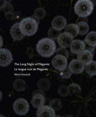 The Long Night of Mégantic / La Longue Nuit De Mégantic