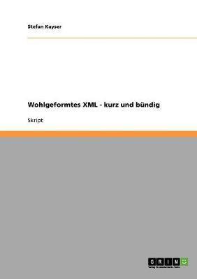 Wohlgeformtes XML - kurz und bündig
