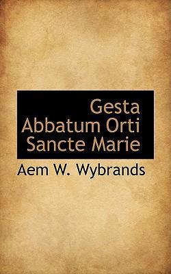 Gesta Abbatum Orti Sancte Marie