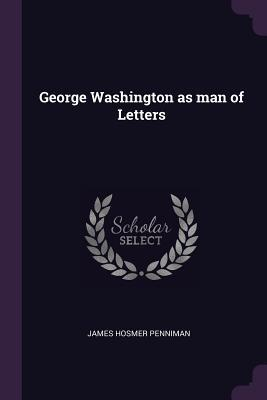 George Washington as Man of Letters