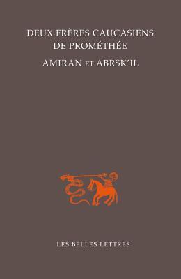 Deux Freres Caucasiens De Promethee, Amiran Et Abrsk'il