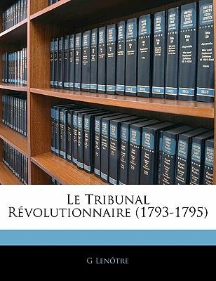 Le Tribunal R Volutionnaire (1793-1795)