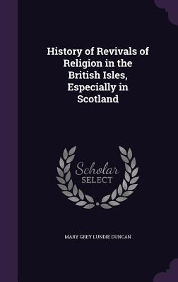 History of Revivals of Religion in the British Isles, Especially in Scotland