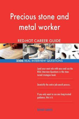Precious stone and metal worker RED-HOT Career; 2506 REAL Interview Questions