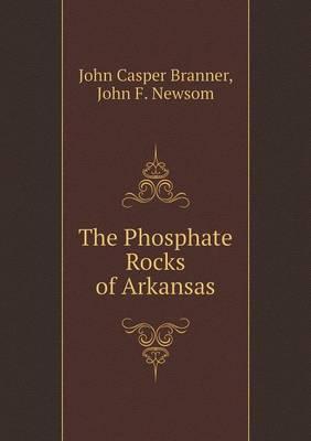 The Phosphate Rocks of Arkansas