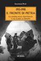 1915-1918: il fronte di pietra