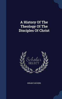 A History of the Theology of the Disciples of Christ