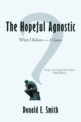 The Hopeful Agnostic