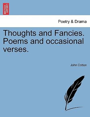 Thoughts and Fancies. Poems and occasional verses.