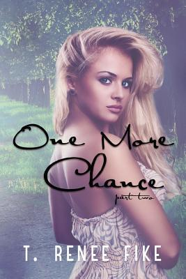 One More Chance (Part 2)