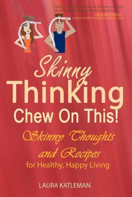 Skinny Thinking Chew on This!