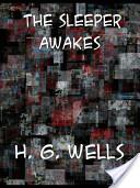The Sleeper Awakes a...