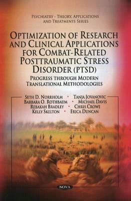 Optimization of Research and Clinical Applications for Combat-related Posttraumatic Stress Disorder Ptsd