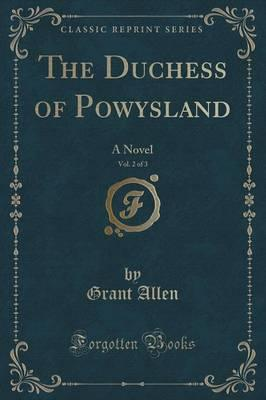 The Duchess of Powys...