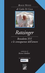 Ratzinger. Benedetto XVI e le conseguenze dell'amore