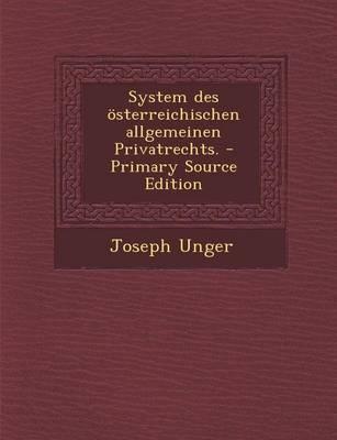 System Des Osterreichischen Allgemeinen Privatrechts. - Primary Source Edition