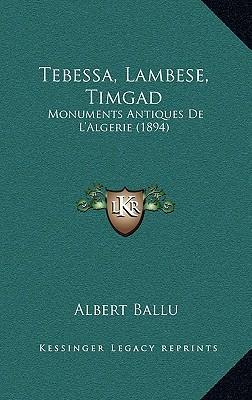 Tebessa, Lambese, Timgad