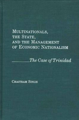 Multinationals, the State, and the Management of Economic Nationalism