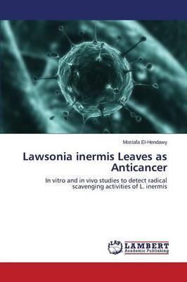 Lawsonia inermis Leaves as Anticancer