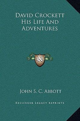 David Crockett His Life and Adventures