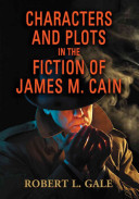 Characters and Plots in the Fiction of James M. Cain