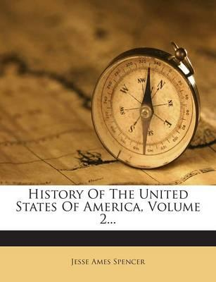 History of the United States of America, Volume 2...