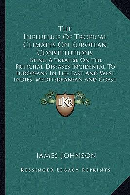 The Influence of Tropical Climates on European Constitutionsthe Influence of Tropical Climates on European Constitutions