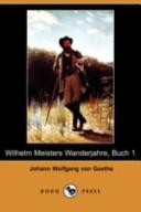 Wilhelm Meisters Wanderjahre, Buch 1(Dodo Press)