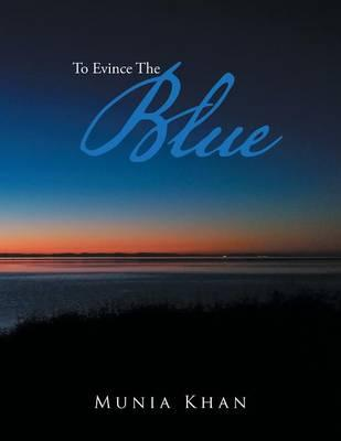 To Evince the Blue